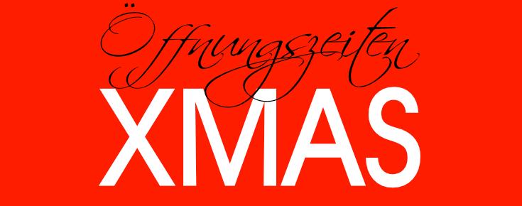 XMAS Öffnungszeiten